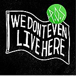P.O.S. We Don't Even Live Here [Deluxe Edition]