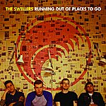 The Swellers Running Out Of Places To Go