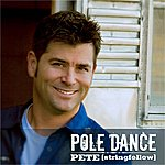 Pete. Pole Dance