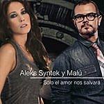 Aleks Syntek Sólo El Amor Nos Salvará
