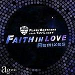 Flash Brothers Faith In Love, Pt. 1