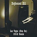 Dogkennel Hill Las Vegas (Run On) [2012 Remix]