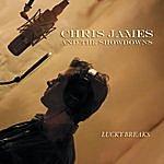 Chris James Lucky Breaks