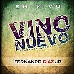 Fernando Diaz Jr. Vino Nuevo