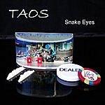 Taos Snake Eyes
