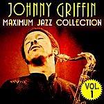 Johnny Griffin Maximum Jazz Collection, Vol. 1