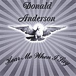 Donald Anderson Hear Me When I Say