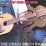 Craig Smith Away From The Grind