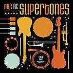 O.C. Supertones For The Glory