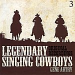 Gene Autry Legendary Singing Cowboys Vol.3 - Gene Autry