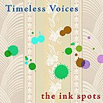 The Ink Spots Timeless Voices: The Ink Spots