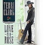 Terri Clark Love Is A Rose