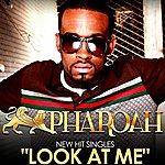 Pharoah Look At Me