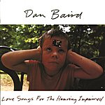 Dan Baird Love Songs For The Hearing Impaired