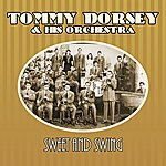 Tommy Dorsey & His Orchestra Sweet And Swing