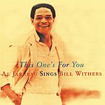 Al Jarreau This One's For You - Al Jarreau Sings Bill Withers
