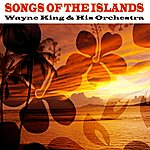 Wayne King & His Orchestra Songs Of The Islands