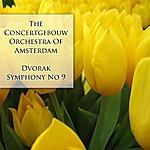 Concertgebouw Orchestra of Amsterdam Dvorak Symphony No 9
