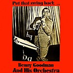 Benny Goodman & His Orchestra Put That Swing Back