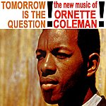 Ornette Coleman Tommorow Is The Question