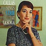 Maria Callas Callas Sings Verdi At La Scala