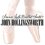 John Hollingsworth Swan Lake Ballet Suite