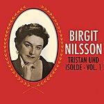 Birgit Nilsson Tristan Und Isolde - Vol. 1