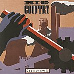 Big Country Steeltown (Digitally Remastered)