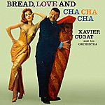 Xavier Cugat Bread, Love And Cha-Cha-Cha