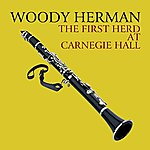 Woody Herman The First Herd At Carnegie Hall