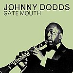 Johnny Dodds Gate Mouth