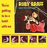 Ruby Braff You're Getting To Be A Habit With Me