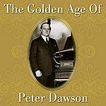 Peter Dawson The Golden Age Of Peter Dawson