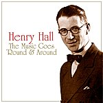Henry Hall The Music Goes 'round And Around