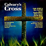 Carl Story Calvary's Cross