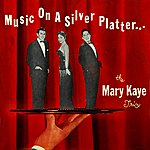 Mary Kaye Music On A Silver Platter