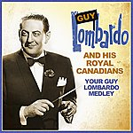 Guy Lombardo & His Royal Canadians Your Guy Lombardo Medley