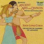 Jesus Lopez-Cobos Respighi: Ancient Airs And Dances & Trittico Botticelliano