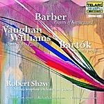 Robert Shaw Bartok: Cantana Profana, Barber: Prayers For Kierkegaard, Op. 30 & Vaughan Williams: Dona Nobis Pacem