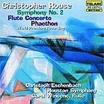 Christoph Eschenbach Rouse: Symphony No. 2, Flute Concerto & Phaethon