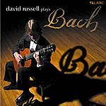 David Russell David Russell Plays Bach