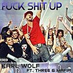 Karl Wolf Fuck Shit Up