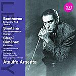 "Ataulfo Argenta Beethoven: Symphony No. 3, ""Eroica"" - Smetana The Bartered Bride Overture - Chapí & Giménez: Zarzuelas"