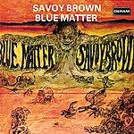 Savoy Brown Blue Matter