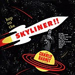 Charlie Barnet & His Orchestra Hop On The Skyliner!!