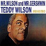 Teddy Wilson Mr Wilson And Mr Gershwin