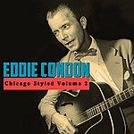 Eddie Condon Chicago Styled Volume 2