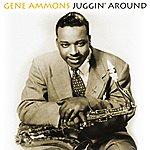 Gene Ammons Juggin' Around