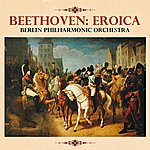 Berlin Philharmonic Orchestra Beethoven: Eroica