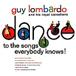 Guy Lombardo Dance To The Songs Everybody Know!